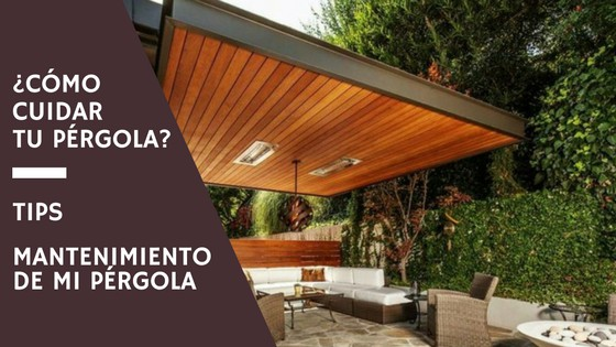 Tips Mantenimiento Pérgola